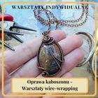 Warsztaty wire-wrapping - oprawa kaboszonu - indywidualny termin, godz.10:00-15:00 (Warszawa) (1)